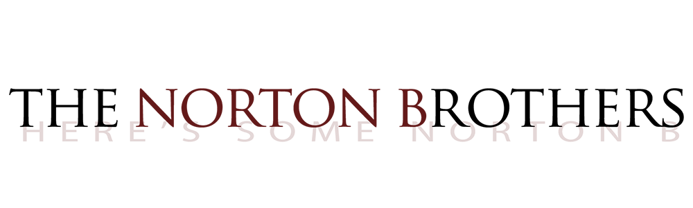 About >> The Norton Brothers